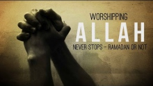 Worshiping Allah Never Stops   Not Just Ramadan HD