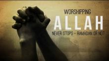 Worshiping Allah Never Stops   Not Just Ramadan HD