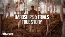 Facing Hardships & Trials - Powerful True Story
