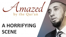 Amazed by the Quran with Nouman Ali Khan: A Horrifying Scene