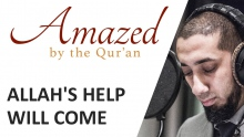 Amazed by the Quran with Nouman Ali Khan: Allah's Help Will Come
