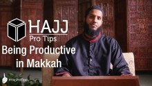 Being Productive in Makkah - #HajjProTips