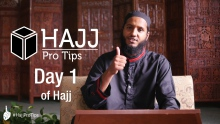 Day 1 of Hajj - #HajjProTips