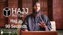 Hajj in 90 Seconds - #HajjProTips