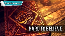 Hard To Believe - Sheikh Ahmed Ali | Powerful Islamic Reminder | BabUlJannah