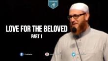 Love for the Beloved - Part 1 - Dr  Muhammad Salah