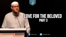 Love for the Beloved - Part 3 - Dr. Muhammad Salah