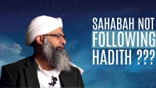 Sahabah not following hadith? By Sheikh Mumtaz ul Haq