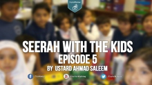 Seerah with the Kids - Ep 5 - Ahmad Saleem