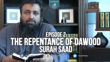 The Repentance of Dawood | Surah Saad | EP2 - Tawfique Chowdhury