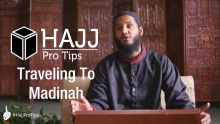 Traveling to Madinah - #HajjProTips