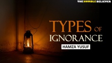 Types of Ignorance   Hamza Yusuf HD