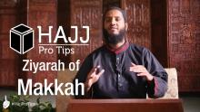 Ziyarah of Makkah - #HajjProTips