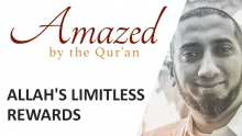 Amazed by the Quran w/ Nouman Ali Khan: Limitless Rewards
