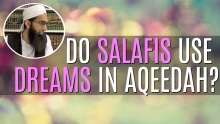 Do Salafis use dreams in Aqeedah?