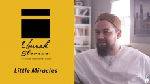Little Miracles - Umrah Stories