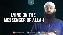 Lying on the Messenger of Allah - Abu Ibraheem Husnayn