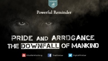 Pride & Arrogance: The Downfall of Mankind - Powerful Reminder