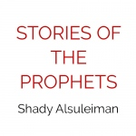 Stories of the Prophets - Shady Alsuleiman