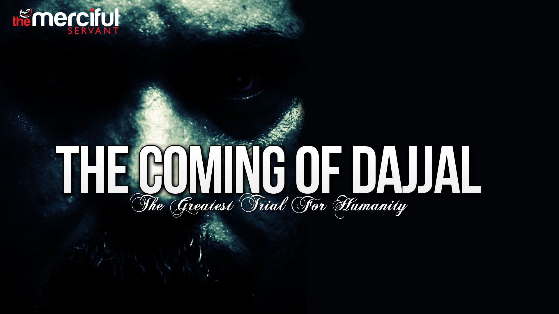 The Coming Of Dajjal - The Greatest Trial - islamio