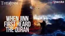 When the Jinns first Heard Quran #JinnSeries