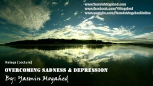 Overcoming Sadness & Depression ᴴᴰ - By: Yasmin Mogahed