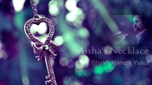 Aisha's Necklace - Shaykh Hamza Yusuf