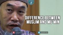 Difference Between Muslim and Mu'min - Hussain Yee