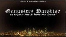 FULL Gangsters Paradise  by Sheikh Yusuf Ahmed Az Zahabi