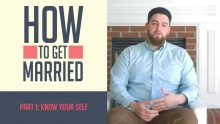 How to Get Married: Know Your Self