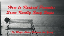 How to Respect Parents: Some Really Easy Steps | Mufti Abdur-Rahman ibn Yusuf