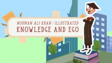 Knowledge and Ego | Nouman Ali Khan | illustrated