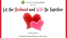 Let the Husband and Wife Be Together | Mufti Abdur-Rahman ibn Yusuf