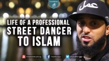 Life of a Professional Street Dancer to ISLAM