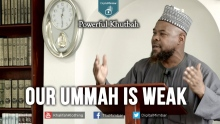 Our Ummah is WEAK - Powerful Khutbah - Abu Usamah