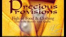 Precious Provisions - Fiqh of Food & Clothing - Yasir Qadhi | 6th January 2010