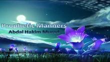 Prophetic Manners - Abdal Hakim Murad