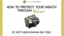 Protect Your Wealth through Zakat | Mufti Abdur-Rahman ibn Yusuf