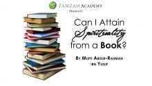 Q&A: Can I Attain Spirituality from a Book? by Mufti Abdur-Rahman ibn Yusuf