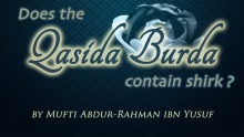 Q&A: Does the Qasida Burda Contain Shirk | Mufti Abdur-Rahman ibn Yusuf