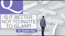 Q&A: Is It Better Not to Invite Someone to Islam? | Dr. Shabir Ally