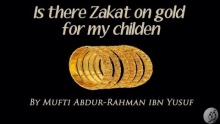 Q&A: Is there Zakat on gold for my Children? | Mufti Abdur-Rahman ibn Yusuf