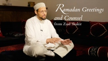 Ramadan Greetings and Counsel from Zaid Shakir