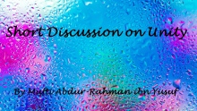 Short Discussion on Unity | Mufti Abdur-Rahman ibn Yusuf
