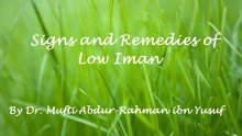 Signs and Remedies of Low Iman | Mufti Abdur-Rahman ibn Yusuf