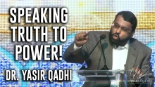 Speaking Truth to Power and Standing Up Against Oppression ~ Dr. Yasir Qadhi