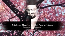 Thinking Clearly in the Face of Anger - Shaykh Hamza Yusuf