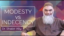 Virtues & Vices: Indecency &  Modesty | Dr. Shabir Ally