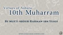Virtues of Ashura: 10th of Muharram | Mufti Abdur-Rahman ibn Yusuf