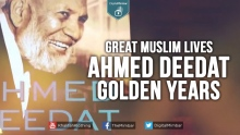 Great Muslim Lives┇Ahmad Deedat┇GOLDEN YEARS